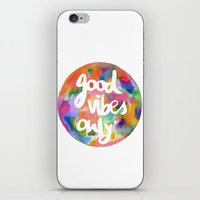 good vibes only iPhone & iPod Skins featuring Good Vibes Only by Mariam Tronchoni