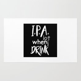 IPA Lot When I Drink Rug