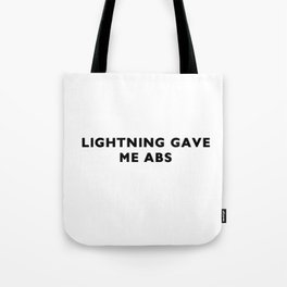 Lightning gave me abs Tote Bag