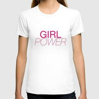 girl power T-shirts featuring Girl Power by kirstenariel