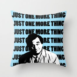 Just one more thing Throw Pillow