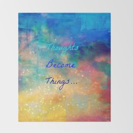 Thoughts become things Throw Blanket