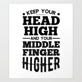 Head High Middle Finger Higher Sarcastic Humor unisex T-Shirt Art Print
