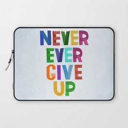 Never Ever Give Up Laptop Sleeve