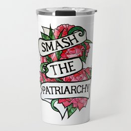 Smash the patriarchy Travel Mug