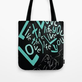 Love the Life you Live Tote Bag