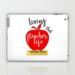 Teacher Life Teaching Rules School Funny Lesson Preschool Kindergarten Laptop & iPad Skin