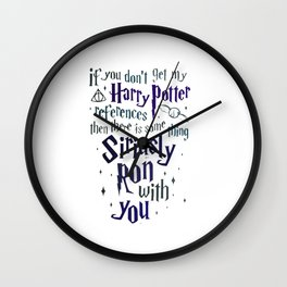 You Don't Get My HarryPotter Wall Clock