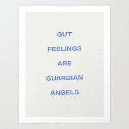 Gut Feelings Are Guardian Angels Kunstdrucke