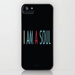 I am a Soul iPhone Case