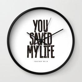 You saved my life Wall Clock