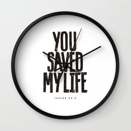 You saved my life Wall Clock
