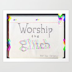 worship the glitch Art Print