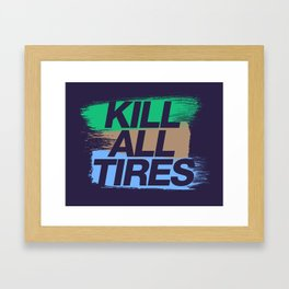 Kill All Tires v7 HQvector Framed Art Print