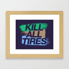Kill All Tires v7 HQvector Framed Art Print