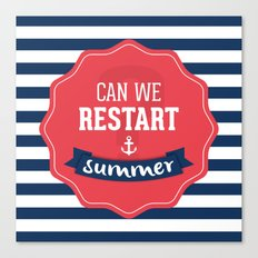 Can we restart summer nautical text quote white and blue stripes pattern Canvas Print