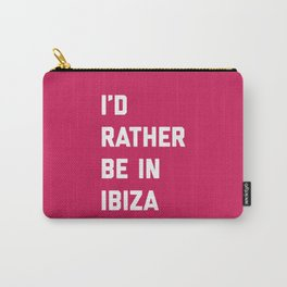 Be In Ibiza Music Quote Carry-All Pouch