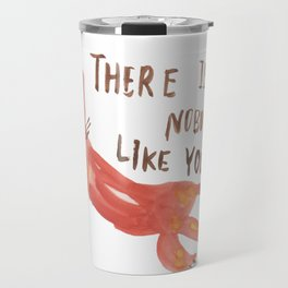 there is nobody like you - weird cat illustration Travel Mug