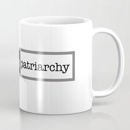 Let's Fuck Up Patriarchy Coffee Mug