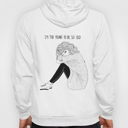 I´m too young to be so old Hoody