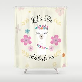 Cute alpaca with flowers - let's be fabulous - boho llama Shower Curtain