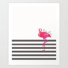 Live Free Flamingo  Art Print