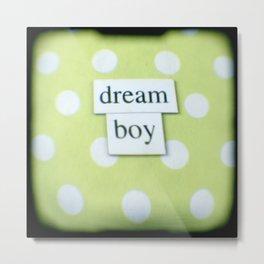 Dream boy Metal Print
