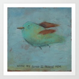 With My Song- Psalm 28:7 Art Print