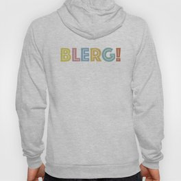 BLERG! in color Hoody
