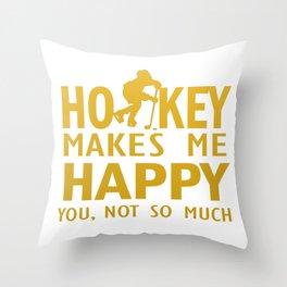 Hockey makes me happy Throw Pillow