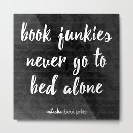 NBJ - Book junkies never go to bed alone Metal Print