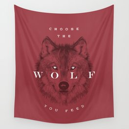 Choose the Wolf You Feed Wall Tapestry