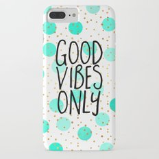 Good Vibes Only Slim Case iPhone 7 Plus