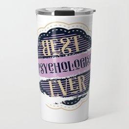 Best Psychologist Ever Travel Mug
