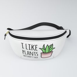 I like plants they don't talk Fanny Pack