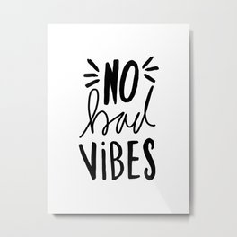 No Bad Vibes - Black and white hand lettered typography Metal Print