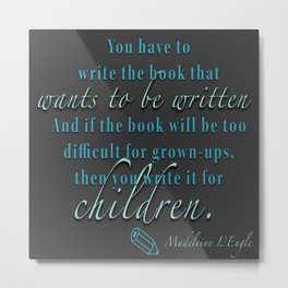 Writer's Quote: Madeleine L'Engle Metal Print