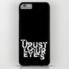 Trust your Eyes Slim Case iPhone 6 Plus