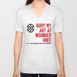 BURY MY ART AT WOUNDED KNEE: Blood & Guts in the Art School Industrial Complex Unisex V-Neck