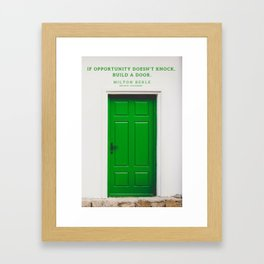 If opportunity doesn't knock, build a door. Milton Berle Quote Framed Art Print