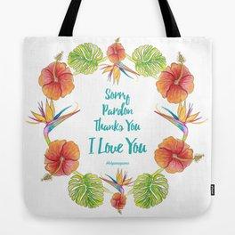 Sorry, Pardon, Thanks You, I love you, Ho'oponopono Tote Bag