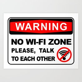 Warning sign, No wi-fi zone, please talk to each other Art Print