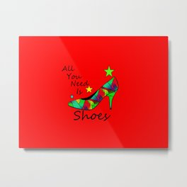 All You Need Is Shoes Red - Fashion Typography Metal Print