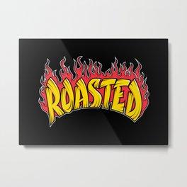Roasted Metal Print