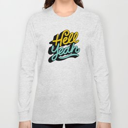 hell yeah 004 x typography Long Sleeve T-shirt