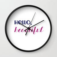 hello beautiful Wall Clocks featuring hello, beautiful  by Julia Paige Designs