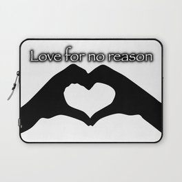 Love for no reason Laptop Sleeve
