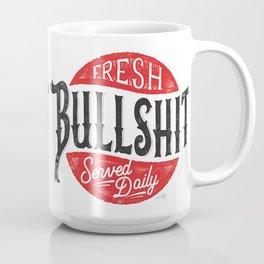Fresh Bullshit Served Daily Coffee Mug