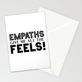 Empaths Give Me All The Feels! Stationery Cards