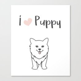 I love puppy Canvas Print